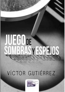 Juego de sombras y espejos, de Víctor Gutiérrez